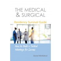 THE MEDICAL & SURGICAL Residency Survival Guide