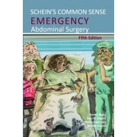 SCHEIN'S COMMON SENSE Emergency Abdominal Surgery